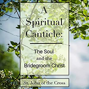A Spiritual Canticle Audiobook