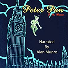 Peter Pan | Livre audio Auteur(s) : J. M. Barrie Narrateur(s) : Alan Munro