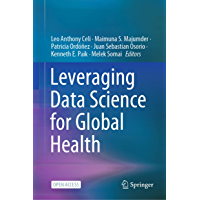 Leveraging Data Science for Global Health (English Edition)
