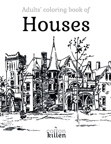 Adults' coloring book of Houses: 49 of the most beautiful buildings for a relaxed and joyful coloring time