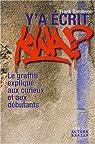 Y'a écrit kwa ? : Le graffiti expliqué aux curieux et aux débutants par Sandevoir