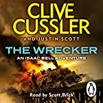 The Wrecker: Isaac Bell, Book 2 | Clive Cussler,Justin Scott