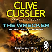 The Wrecker: Isaac Bell, Book 2 Audiobook by Clive Cussler, Justin Scott Narrated by Scott Brick