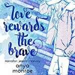 Love Rewards the Brave | Anya Monroe