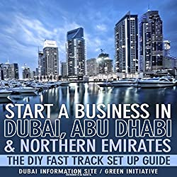 Start a Business in Dubai, Abu Dhabi & Northern Emirates
