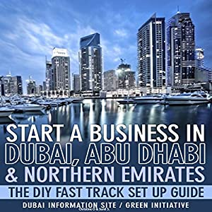 Start a Business in Dubai, Abu Dhabi & Northern Emirates Audiobook