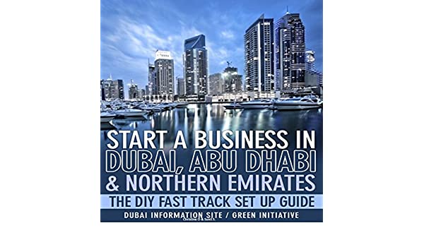 Amazon com: Start a Business in Dubai, Abu Dhabi & Northern Emirates