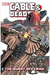 Cable & Deadpool Vol. 2: The Burnt Offering Kindle Edition