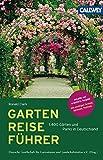 GartenReiseführer: 1.400 Gärten und Parks in Deutschland