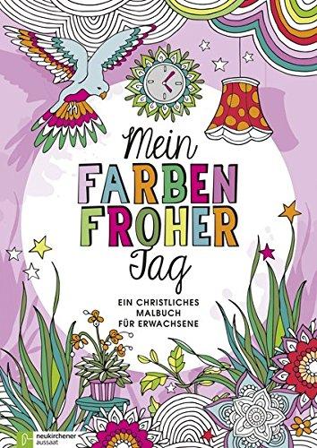 Mein farbenfroher Tag: Ein christliches Malbuch für Erwachsene
