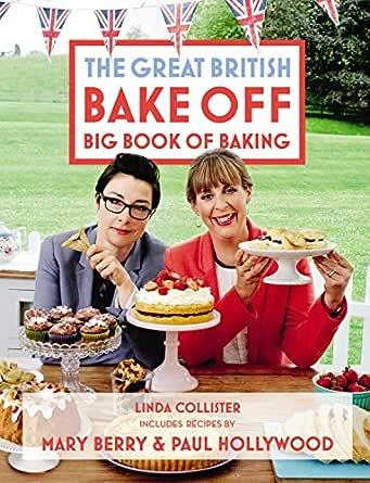 Great British Bake Off: Big Book of Baking (English Edition) eBook ...