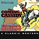 The Coming of Cassidy: A Hopalong Cassidy Novel | Clarence E. Mulford