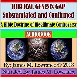 Biblical Genesis Gap Substantiated and Confirmed