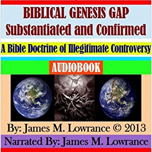 Biblical Genesis Gap Substantiated and Confirmed Audiobook