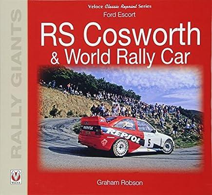 Ford Escort RS Cosworth & World Rally Car Rally Giants: Amazon.es: Robson, Graham: Libros en idiomas extranjeros