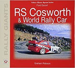 Book's Cover of Ford Escort RS Cosworth & World Rally Car (Rally Giants) (Inglés) Tapa blanda – 3 agosto 2017