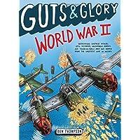Guts & Glory: World War II (Guts & Glory (3))