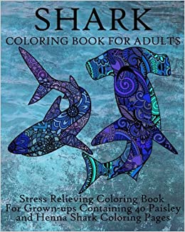 Amazon Com Shark Coloring Book For Adults Stress Relieving