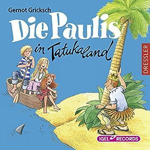 Die Paulis in Tatukaland Hörbuch