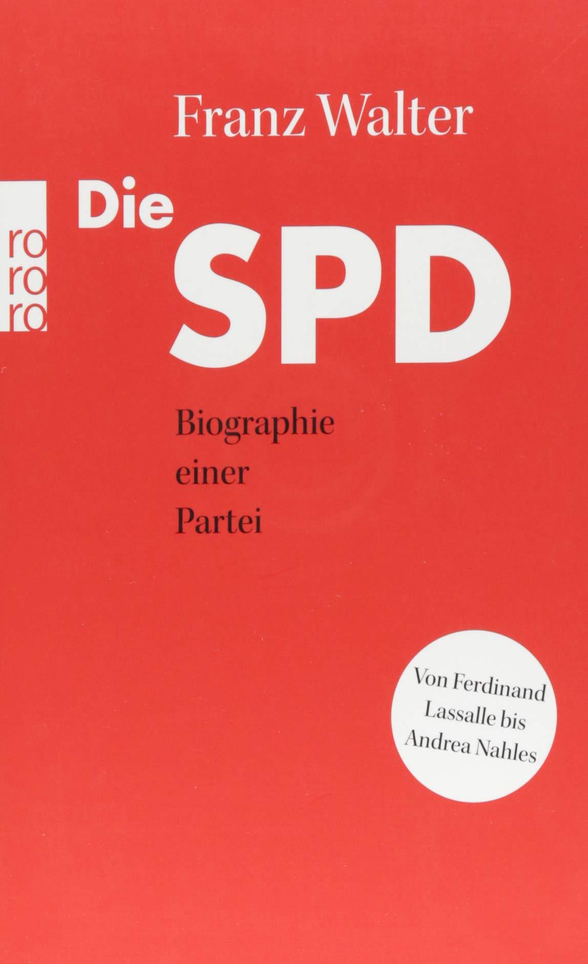 Die SPD Biographie Einer Partei Von Ferdinand Lassalle Bis Andrea