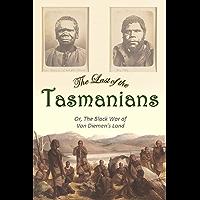 The Last of the  Tasmanians:  Or, The Black War of  Van Diemen's Land (1870)