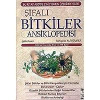 Şifalı Bitkiler Ansiklopedisi: 500'ün Üzerinde Bitki ve 275 Şekil