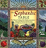 The Sephardic Table: The Vibrant Cooking of the Mediterranean Jews