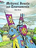 Medieval Jousts and Tournaments (Dover History Coloring Book)