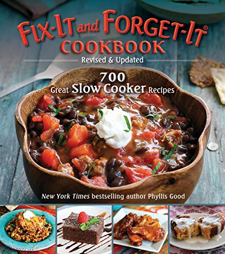 Fix-It and Forget-It Cookbook: Revised & Updated: 700 Great Slow Cooker Recipes by Phyllis Good