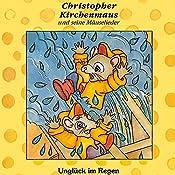 Unglück im Regen (Christopher Kirchenmaus und seine Mäuselieder 1) | Gertrud Schmalenbach