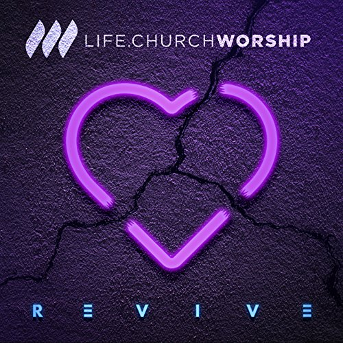 Life Church Worship - Revive (EP) 2018