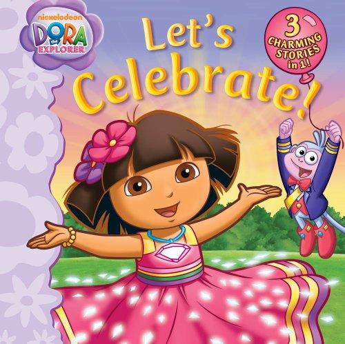 Let's Celebrate!: Snow Fairies' Skating Party; Celebration in Crystal Kingdom; Happy Birthday, Dora! (Dora the Explorer) (Dora The Explorer Happy Birthday Super Babies)
