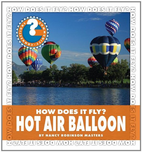 Download How Does It Fly?: Hot Air Balloon (Community Connections) PDF ePub fb2 ebook
