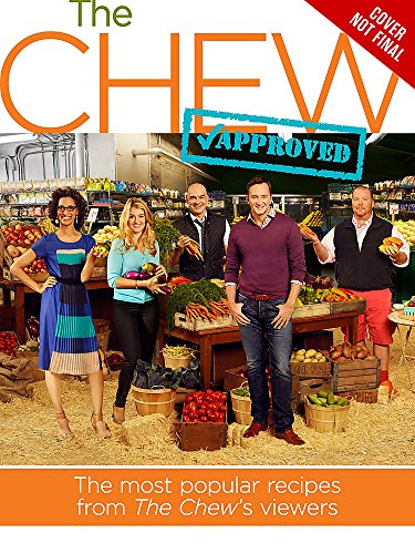 The Chew Approved: The Most Popular Recipes from The Chew Viewers (ABC) (Best Recipes From The Chew)