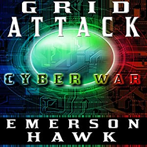 Grid Attack Cyber War - The Trilogy Audiobook
