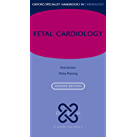 Fetal Cardiology (Oxford Specialist Handbooks in Cardiology)