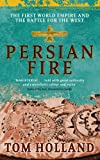 Front cover for the book Persian Fire : The First World Empire and the Battle for the West by Tom Holland