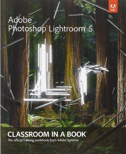 Adobe Photoshop Lightroom 5: Classroom in a Book (Classroom in a Book (Adobe)) by Adobe Creative Team (2013-09-10)