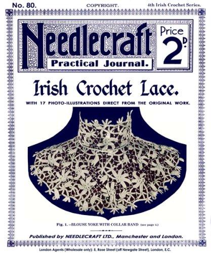 Needlecraft Practical Journal #80 c.1909 - Irish Crochet Lace