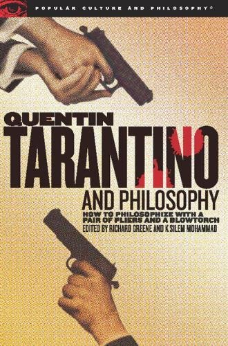 Quentin Tarantino and Philosophy: How to Philosophize With a Pair of Pliers and a Blowtorch (Popular Culture and Philosophy, Vol. 29) PDF