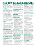 Microsoft Excel 2013 Data Analysis with Tables Quick Reference Guide (Cheat Sheet of Instructions, Tips & Shortcuts - Laminated Card)