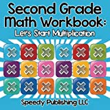 Second Grade Math Workbook: Let's Start Multiplication