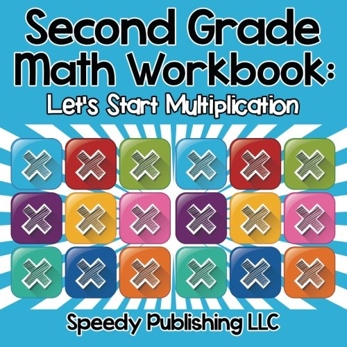Second Grade Math Workbook: Let\'s Start Multiplication: Speedy ...