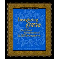 Imagining Anne: The Island Scrapbooks of L.M. Montgomery