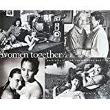 Women Together: Portraits of love, commitment, and life by Mona Holmlund (1999-05-01)