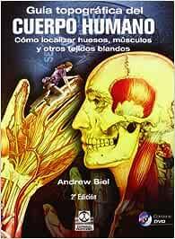 Guia Topografica del Cuerpo Humano Spanish Edition by Andrew. Biel 2012-01-09: Amazon.es: Andrew Biel: Libros