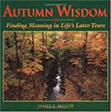 Autumn Wisdom, James E. Miller, 0806628340