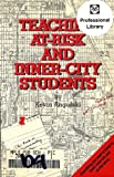 Teaching At-Risk and Inner-City Students, Angulski, Kevin, 0963889907