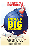 India's Big Government: The Intrusive State & How It's Hurting Us