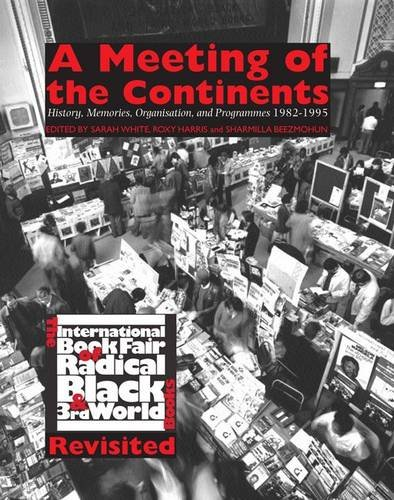 Read Online A Meeting of the Continents: The International Book Fair of Radical Black and Third World Books - Revisited pdf epub